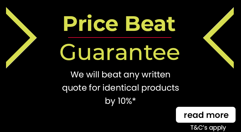 We will beat any written quote for identical products by 10%